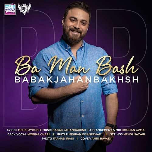 Babak Jahanbakhsh Ba Man Bash - دانلود آهنگ بابک جهانبخش با من باش