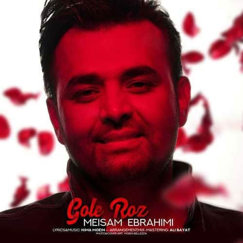 Meysam Ebrahimi Gole Roz - دانلود آهنگ میثم ابراهیمی گل رز