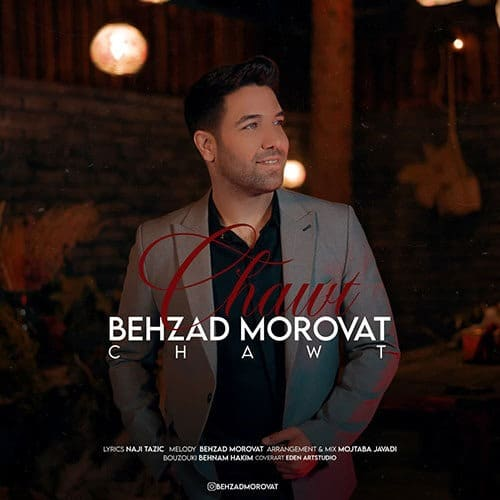 Behzad Morovat Chawt - دانلود آهنگ بهزاد مروت چاوت