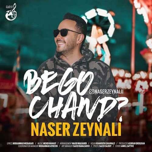 Naser Zeynali Begoo Chand