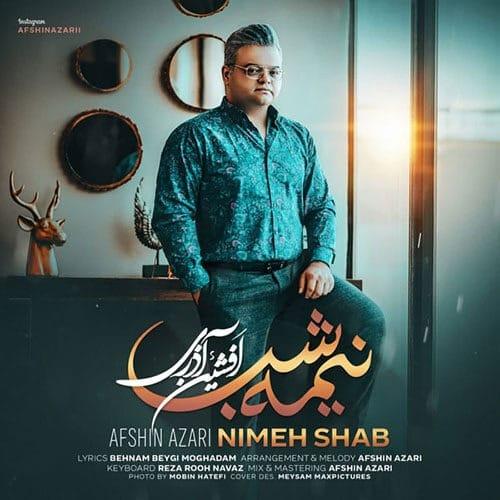 Afshin Azari Nimeh Shab - دانلود آهنگ افشین آذری نیمه شب