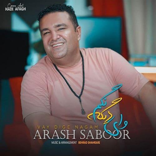Arash Saboor Vay Dige Nagam