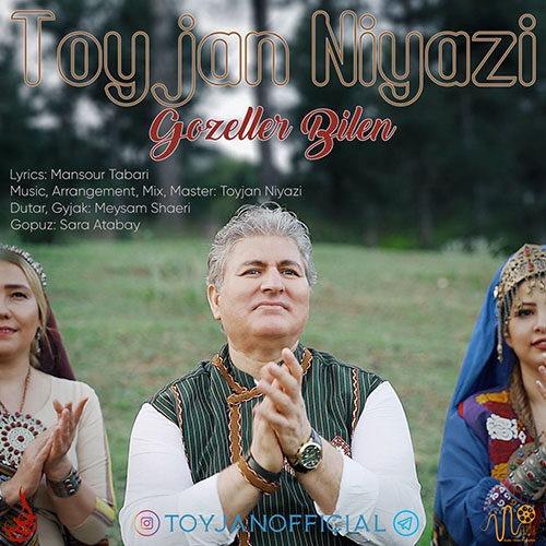 Toyjan Niyazi Gozeller Bilen - دانلود آهنگ طوی جان نیازی گوزل لر بیلن