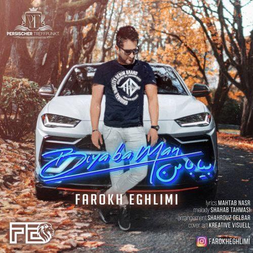 Farokh Eghlimi Biya Ba Man